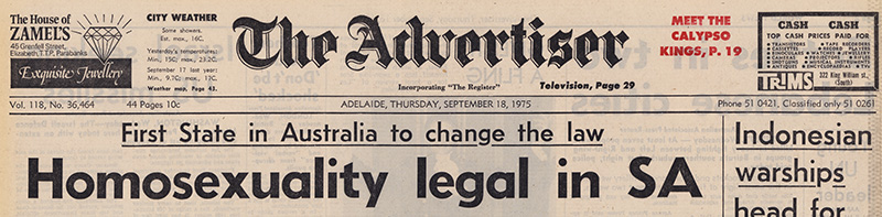 The Advertiser headline on 18 September 1975 Homosexuality legal in SA